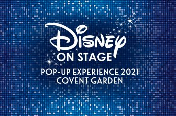 Disney Theatrical Productions' Frozen, The Lion King, Aladdin, Mary Poppins and new for 2021 Beauty and The Beast and Bedknobs and Broomsticks take center stage with summer pop-up experience in London